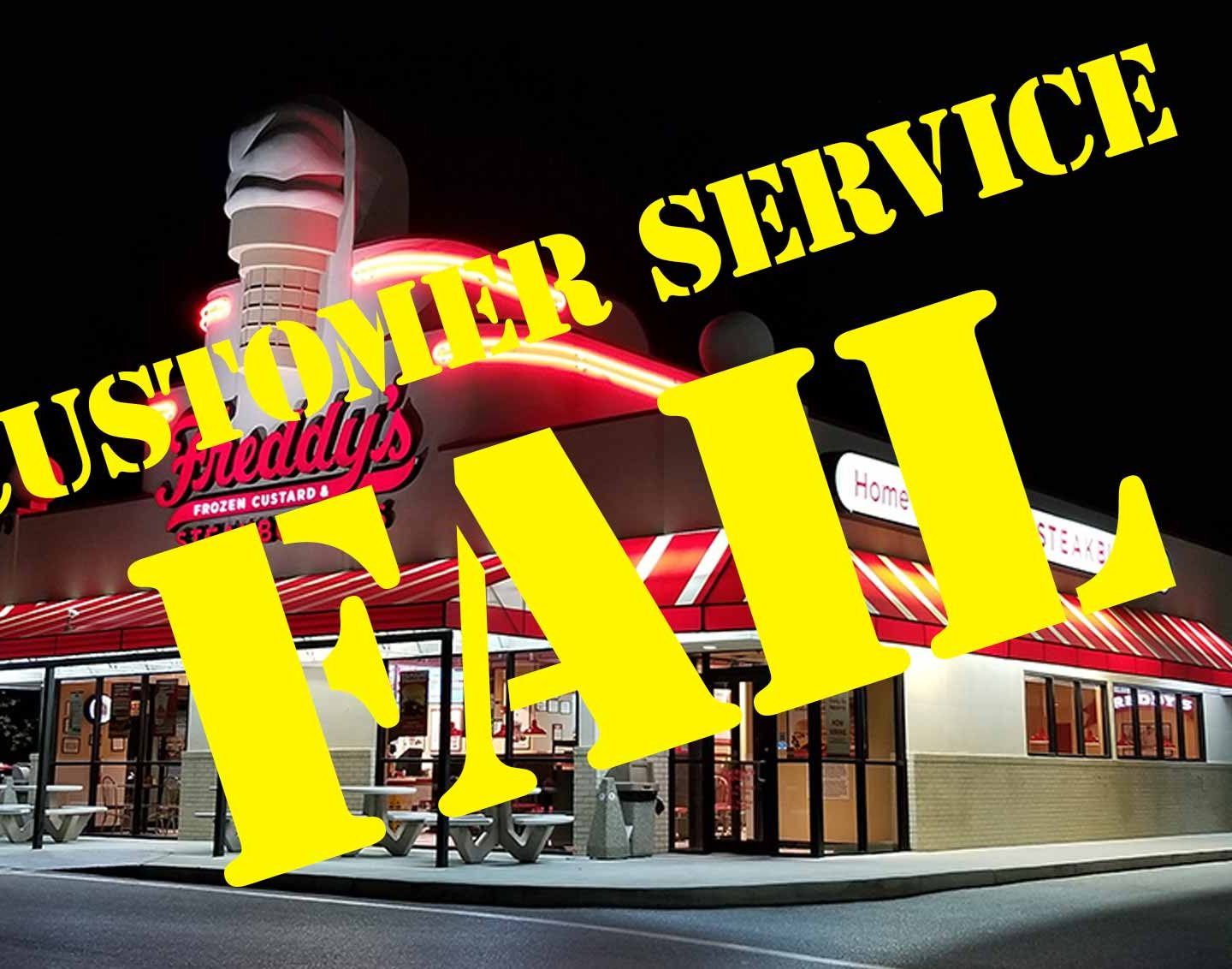 Freddy's Frozen Custard & Steakburgers Customer Service FAIL