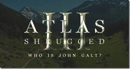 Atlas Shrugged Part III: Who is John Galt?